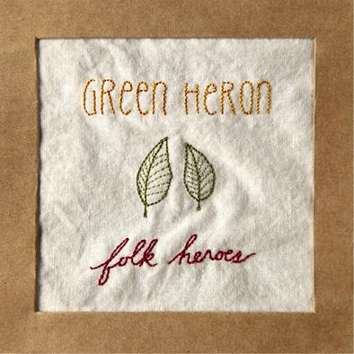 Green Heron - Folk Heroes